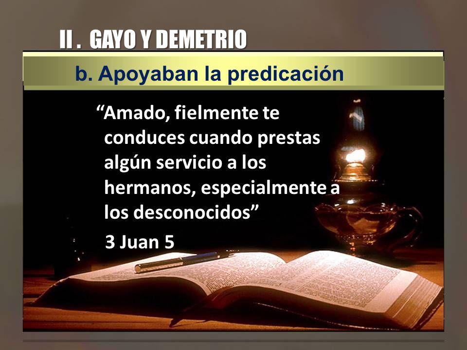 II . GAYO Y DEMETRIO b. Apoyaban la predicación