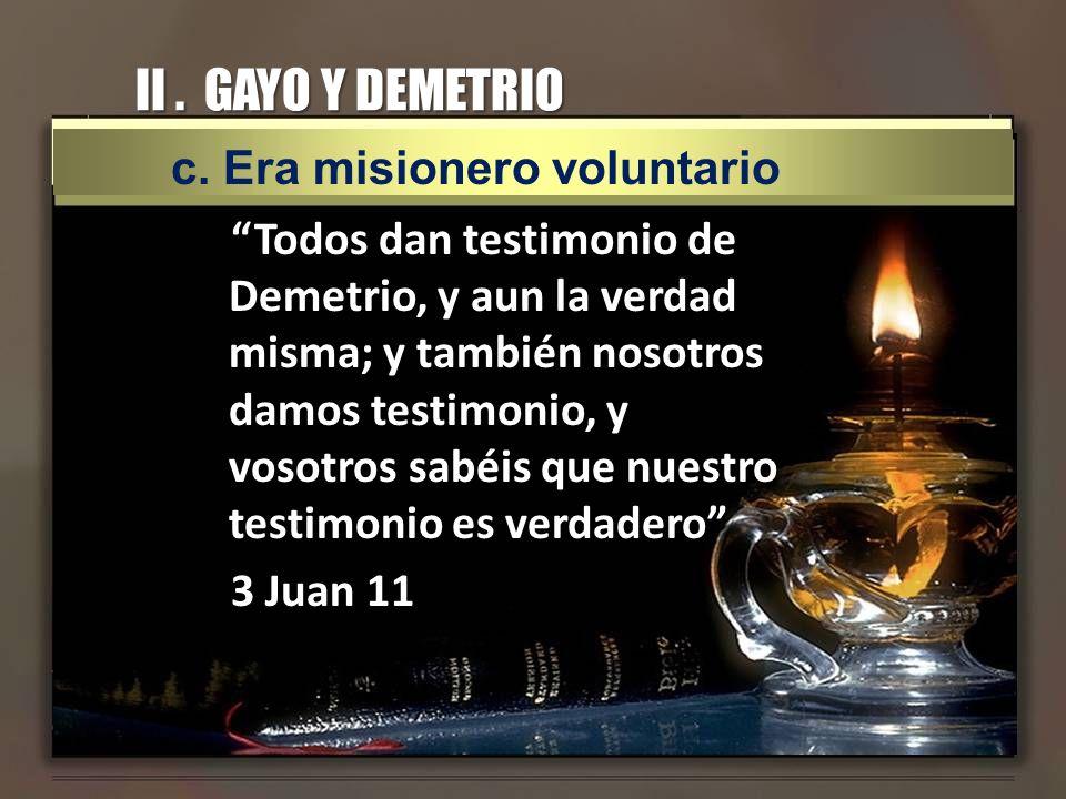 II . GAYO Y DEMETRIO c. Era misionero voluntario
