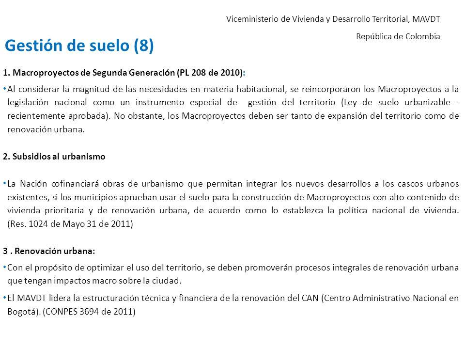 Gestión de suelo (8) 1. Macroproyectos de Segunda Generación (PL 208 de 2010):