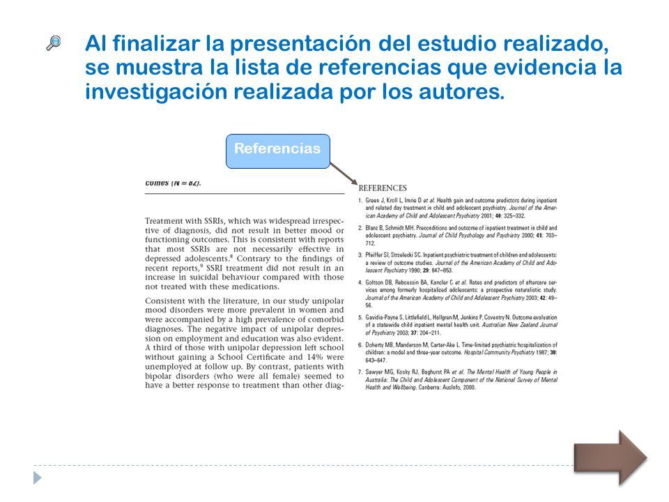 Al finalizar la presentación del estudio realizado, se muestra la lista de referencias que evidencia la investigación realizada por los autores.