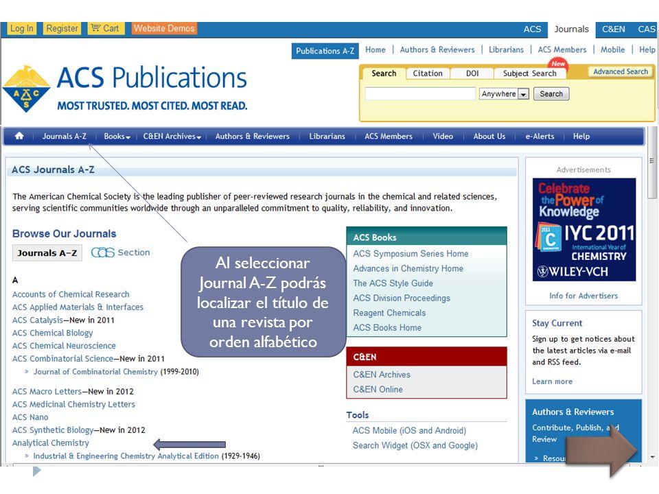 Al seleccionar Journal A-Z podrás localizar el título de una revista por orden alfabético