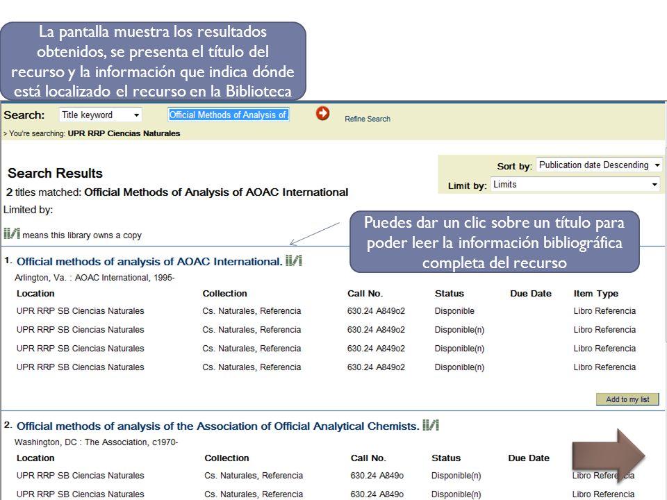 La pantalla muestra los resultados obtenidos, se presenta el título del recurso y la información que indica dónde está localizado el recurso en la Biblioteca