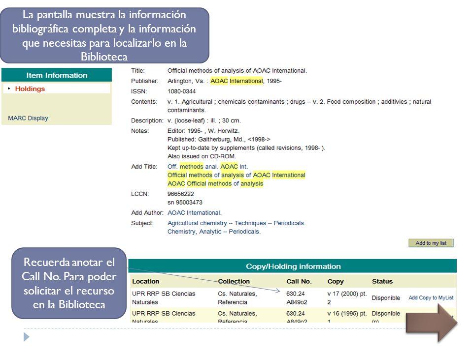 La pantalla muestra la información bibliográfica completa y la información que necesitas para localizarlo en la Biblioteca