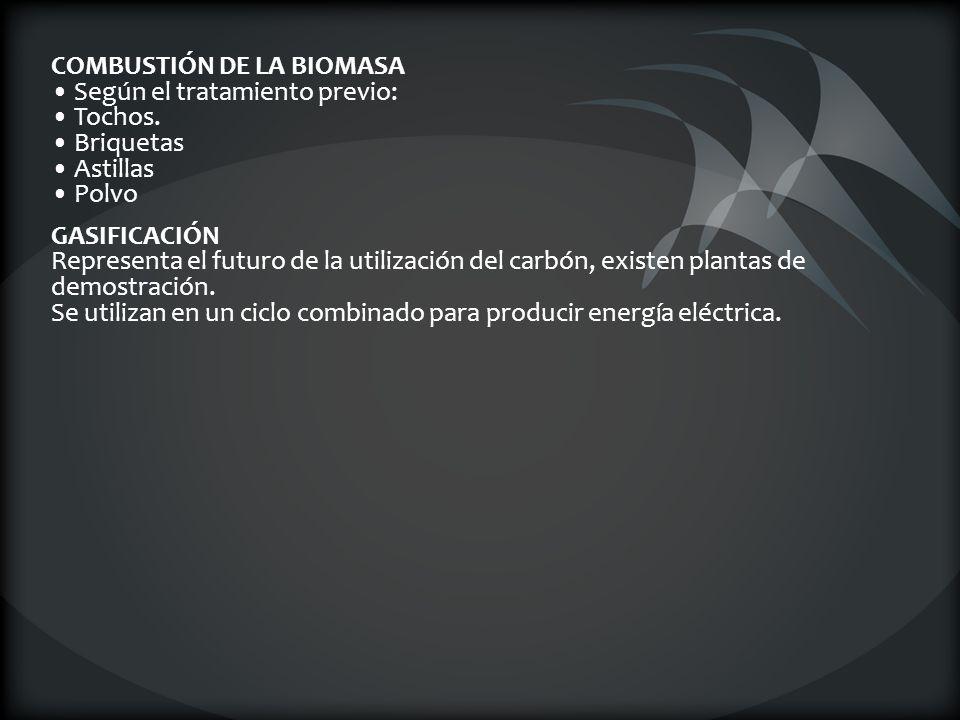 COMBUSTIÓN DE LA BIOMASA • Según el tratamiento previo: • Tochos