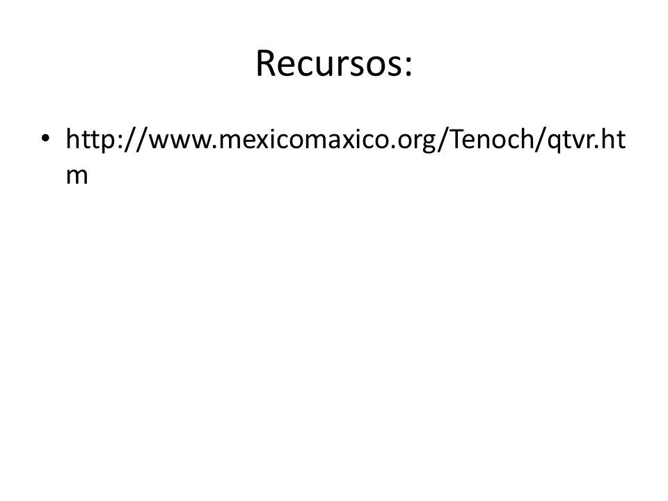 Recursos: http://www.mexicomaxico.org/Tenoch/qtvr.htm