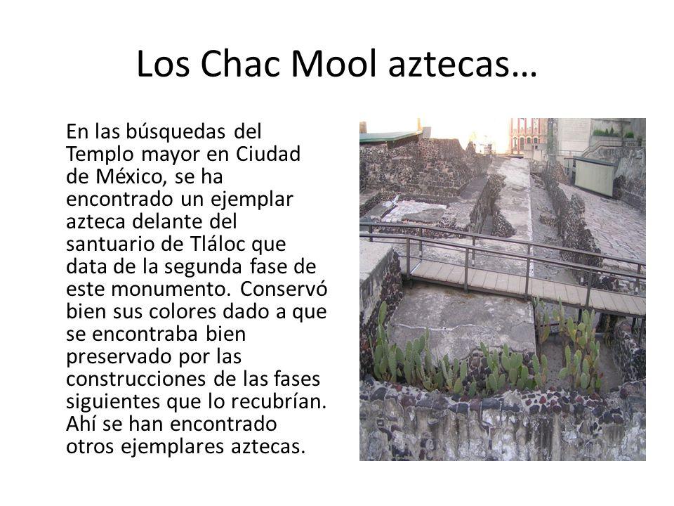 Los Chac Mool aztecas…