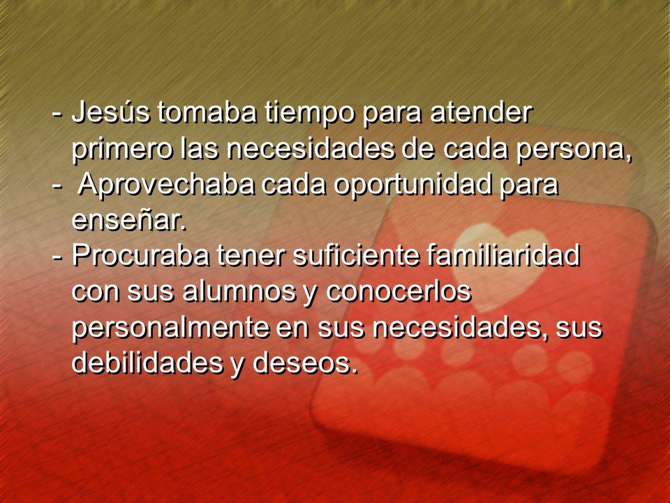 Jesús tomaba tiempo para atender primero las necesidades de cada persona,