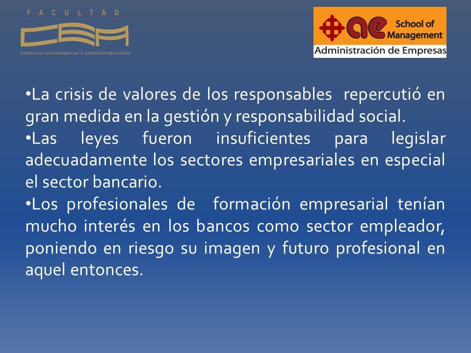 La crisis de valores de los responsables repercutió en gran medida en la gestión y responsabilidad social.