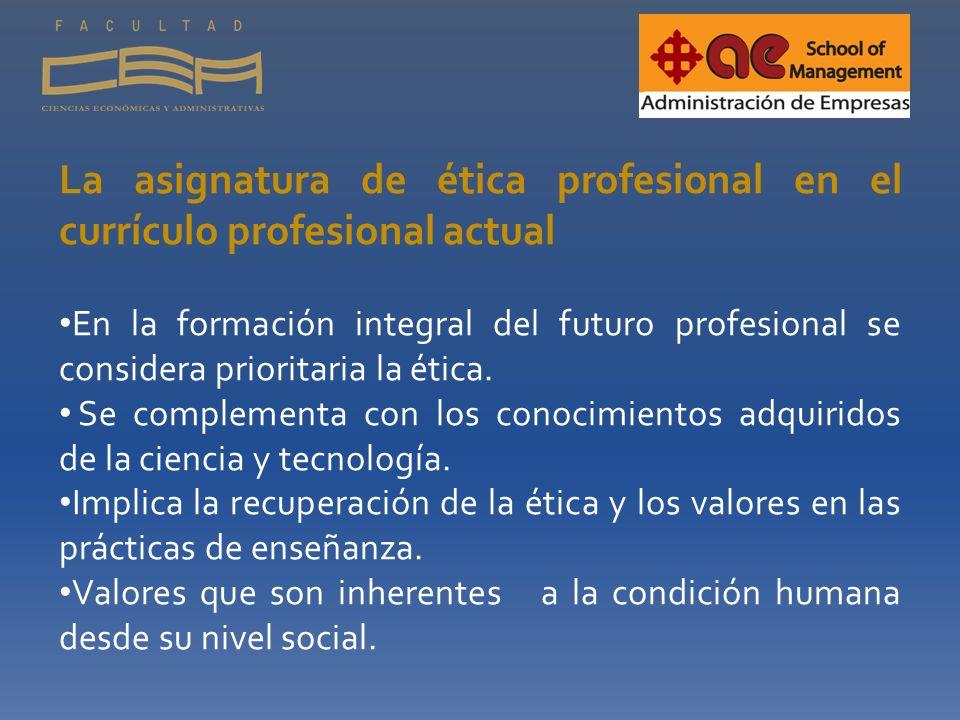 La asignatura de ética profesional en el currículo profesional actual
