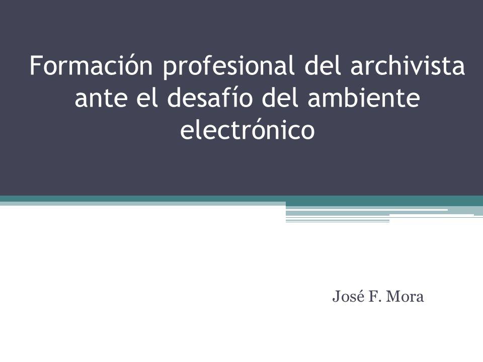 Formación profesional del archivista ante el desafío del ambiente electrónico