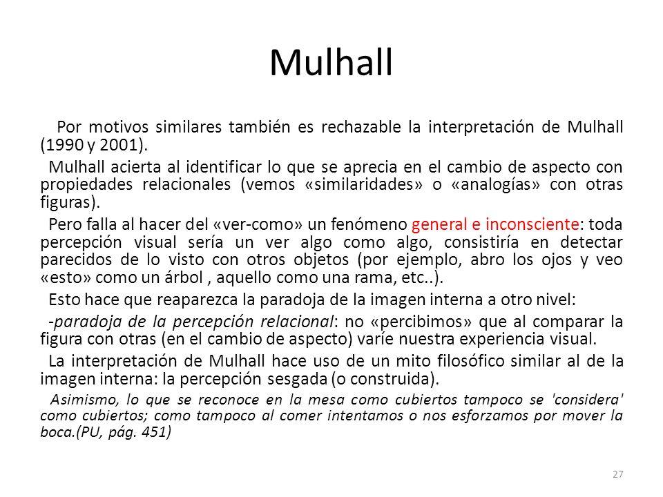 Mulhall Por motivos similares también es rechazable la interpretación de Mulhall (1990 y 2001).