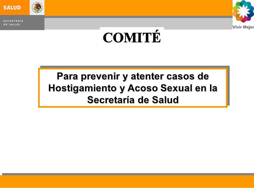 COMITÉ Para prevenir y atenter casos de Hostigamiento y Acoso Sexual en la Secretaría de Salud