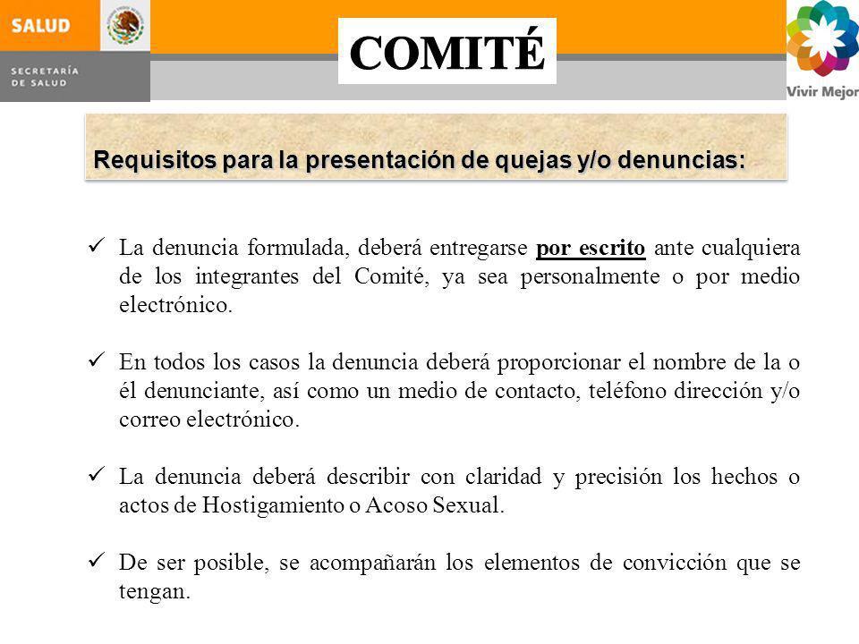 COMITÉ Requisitos para la presentación de quejas y/o denuncias: