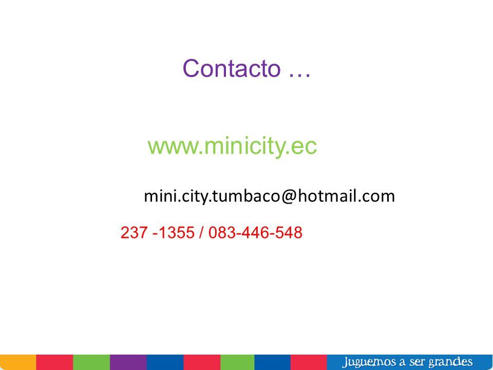 Contacto … www.minicity.ec mini.city.tumbaco@hotmail.com