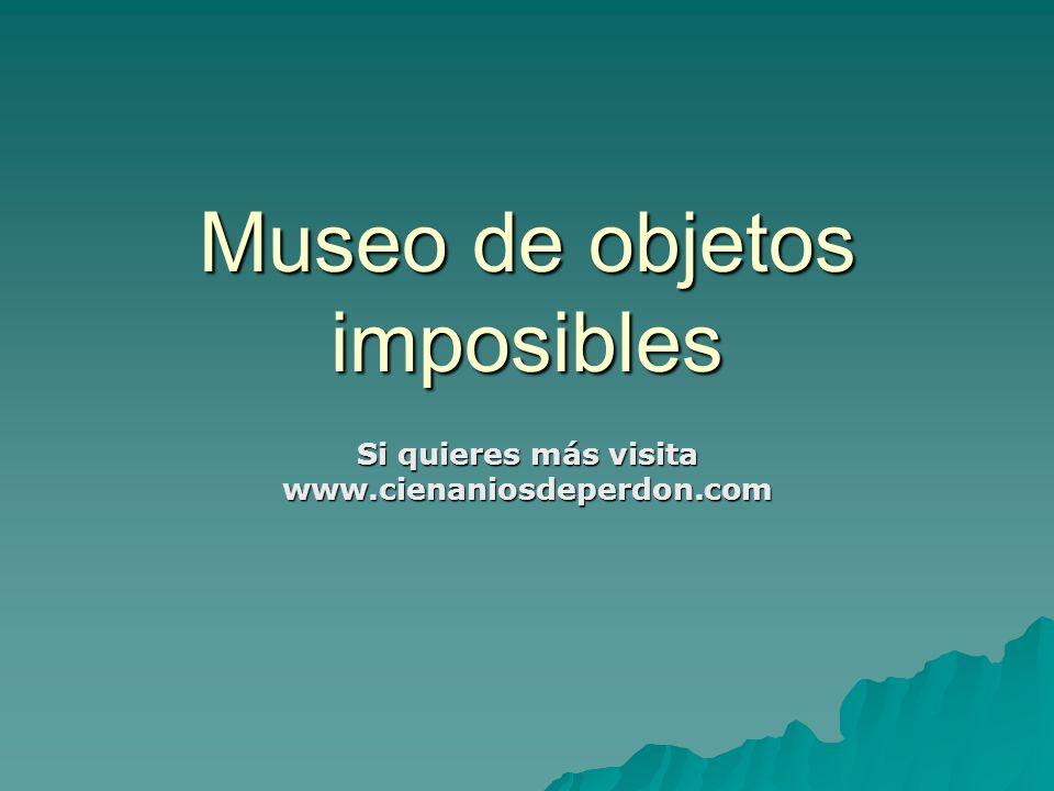 Museo de objetos imposibles