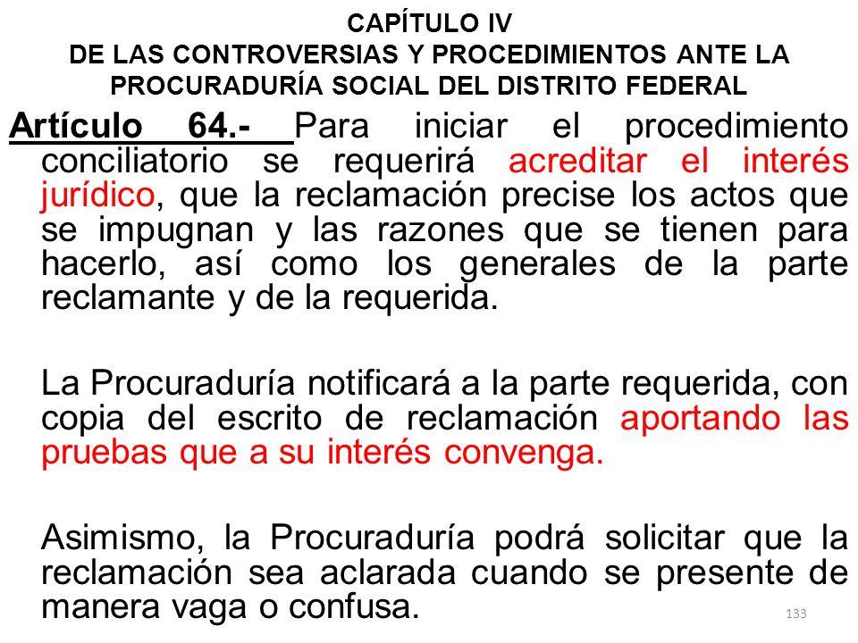 CAPÍTULO IV DE LAS CONTROVERSIAS Y PROCEDIMIENTOS ANTE LA PROCURADURÍA SOCIAL DEL DISTRITO FEDERAL