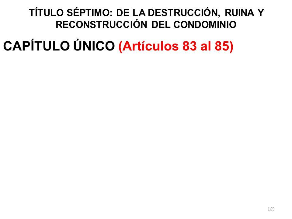 CAPÍTULO ÚNICO (Artículos 83 al 85)