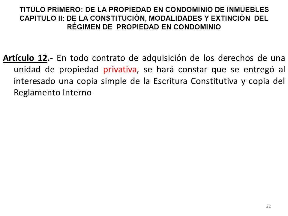 TITULO PRIMERO: DE LA PROPIEDAD EN CONDOMINIO DE INMUEBLES CAPITULO II: DE LA CONSTITUCIÓN, MODALIDADES Y EXTINCIÓN DEL RÉGIMEN DE PROPIEDAD EN CONDOMINIO