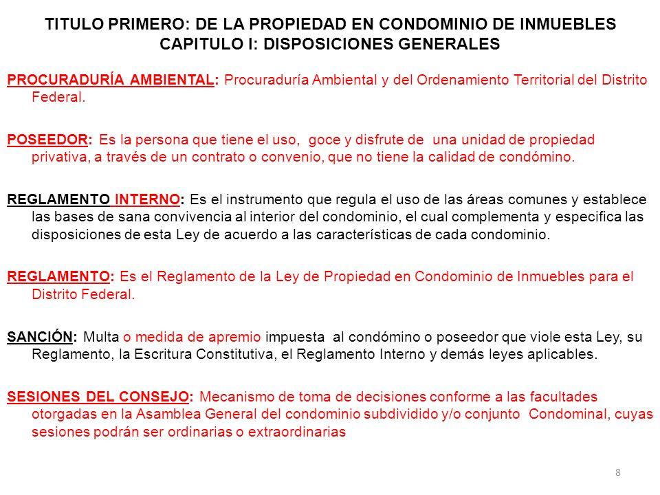 TITULO PRIMERO: DE LA PROPIEDAD EN CONDOMINIO DE INMUEBLES CAPITULO I: DISPOSICIONES GENERALES