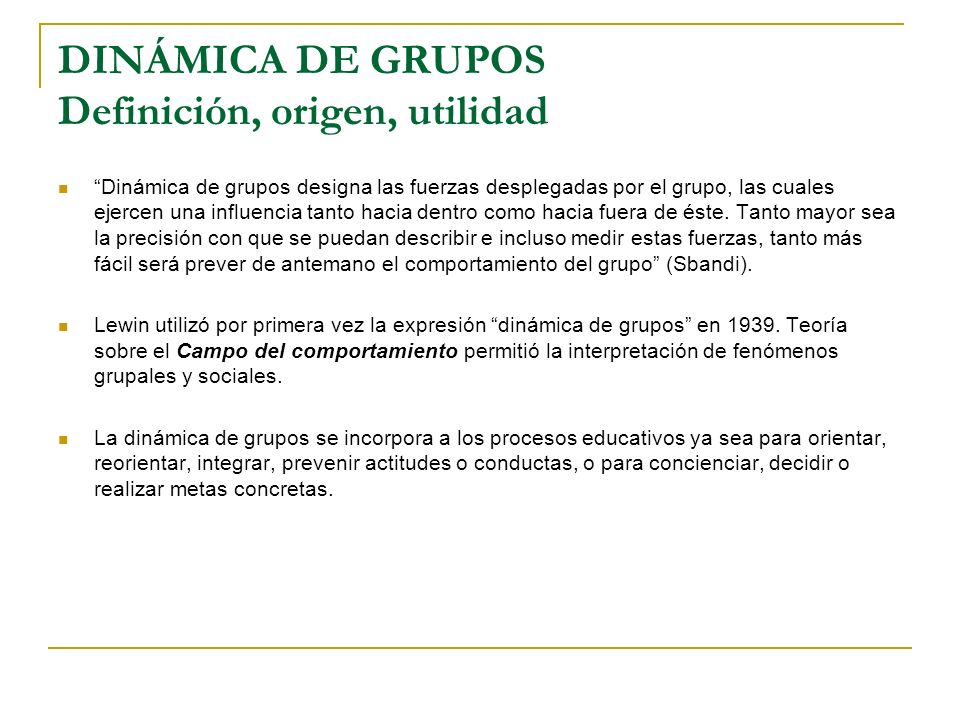 DINÁMICA DE GRUPOS Definición, origen, utilidad