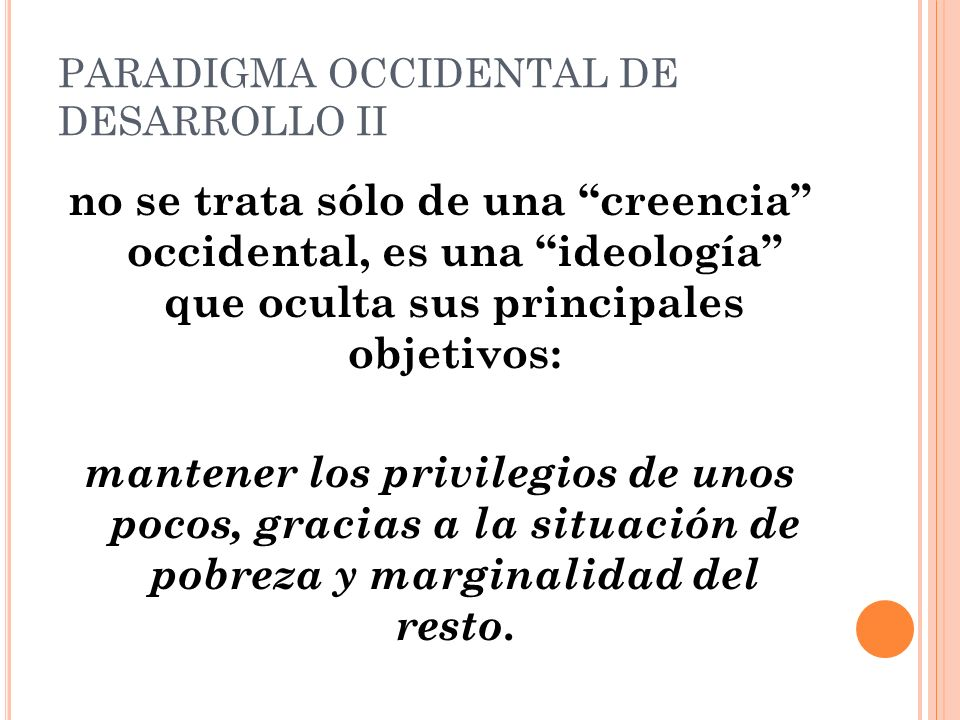 PARADIGMA OCCIDENTAL DE DESARROLLO II