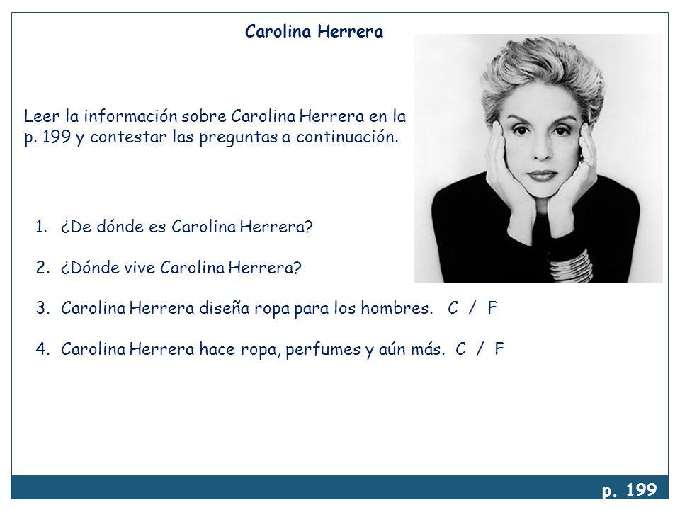 Carolina Herrera Leer la información sobre Carolina Herrera en la. p. 199 y contestar las preguntas a continuación.