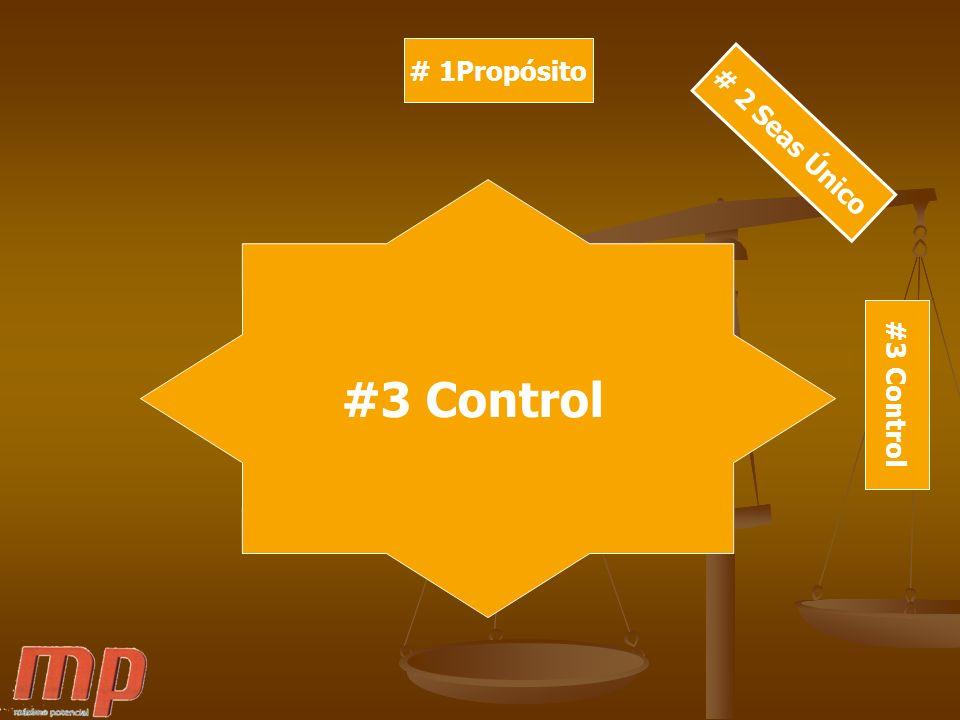 # 1Propósito # 2 Seas Único #3 Control #3 Control