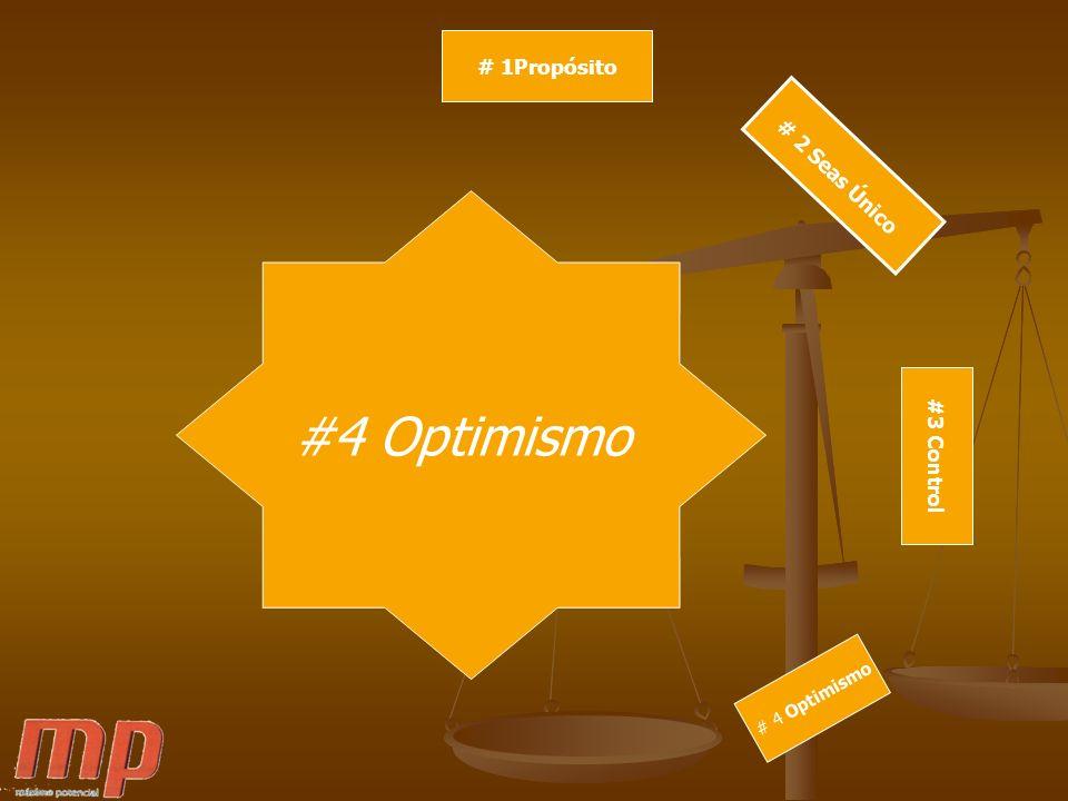 # 1Propósito # 2 Seas Único #4 Optimismo #3 Control # 4 Optimismo