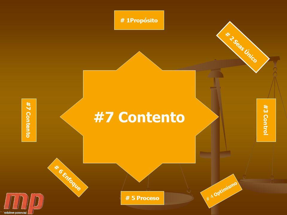#7 Contento # 1Propósito # 2 Seas Único #3 Control #7 Contento