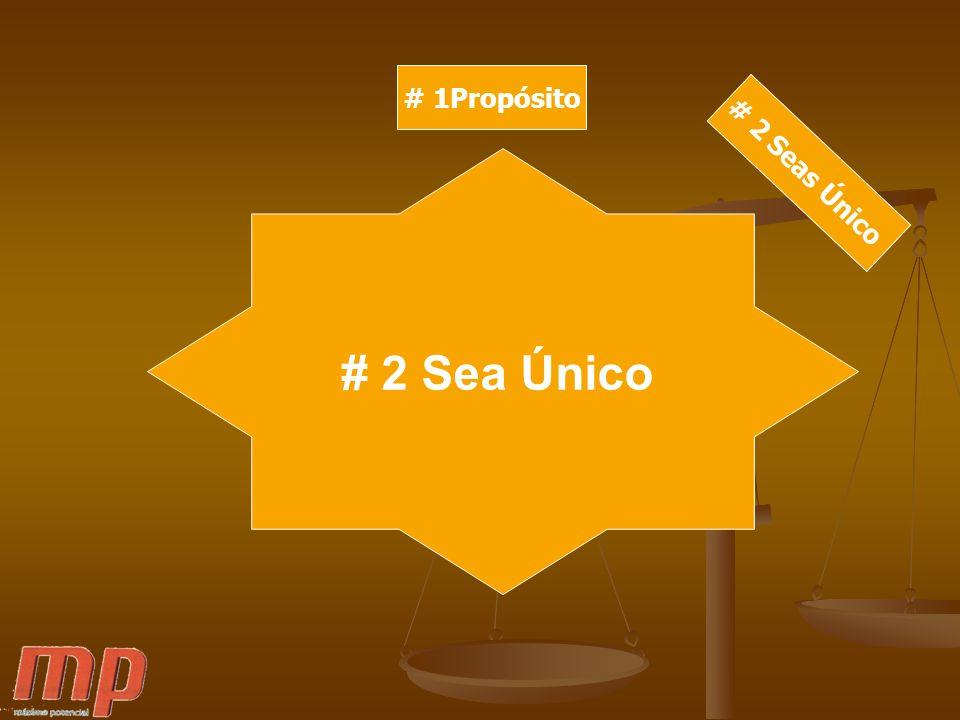 # 1Propósito # 2 Seas Único # 2 Sea Único