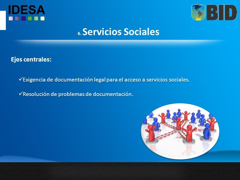 6. Servicios Sociales Ejes centrales: Exigencia de documentación legal para el acceso a servicios sociales.