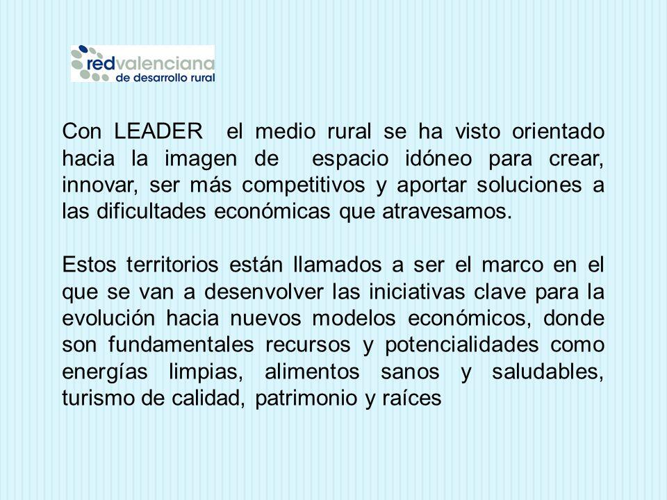 Con LEADER el medio rural se ha visto orientado hacia la imagen de espacio idóneo para crear, innovar, ser más competitivos y aportar soluciones a las dificultades económicas que atravesamos.