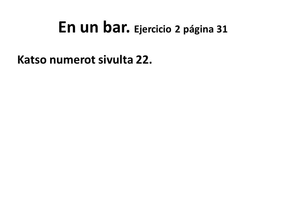 En un bar. Ejercicio 2 página 31
