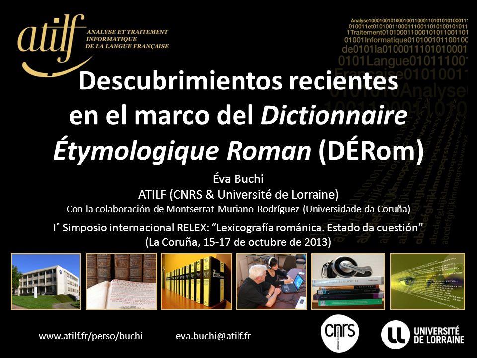 Descubrimientos recientes en el marco del Dictionnaire Étymologique Roman (DÉRom)
