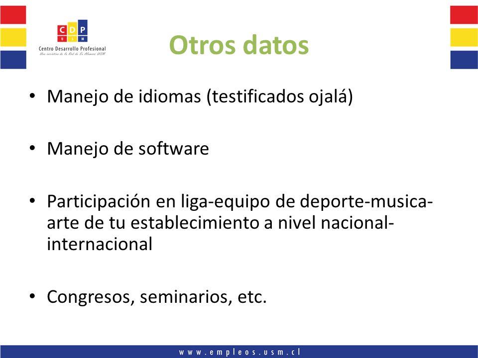 Otros datos Manejo de idiomas (testificados ojalá) Manejo de software
