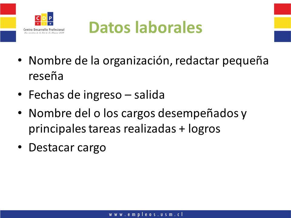 Datos laborales Nombre de la organización, redactar pequeña reseña