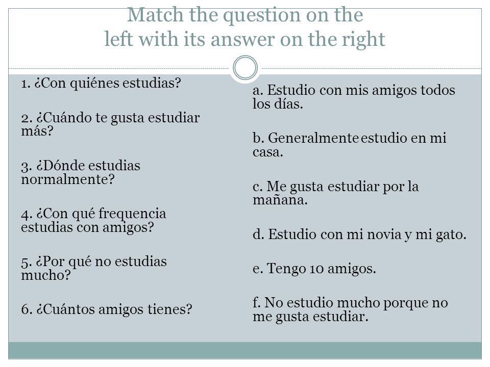 Match the question on the left with its answer on the right