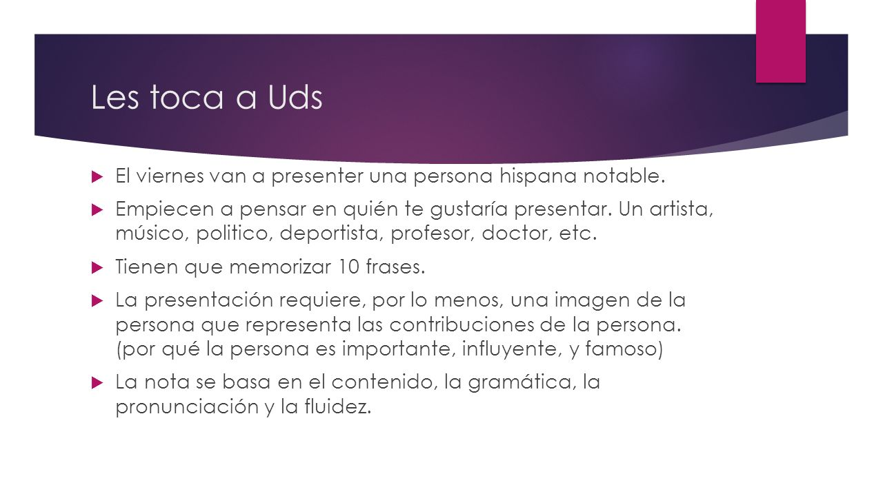 Les toca a Uds El viernes van a presenter una persona hispana notable.