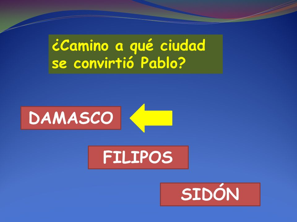 ¿Camino a qué ciudad se convirtió Pablo DAMASCO FILIPOS SIDÓN