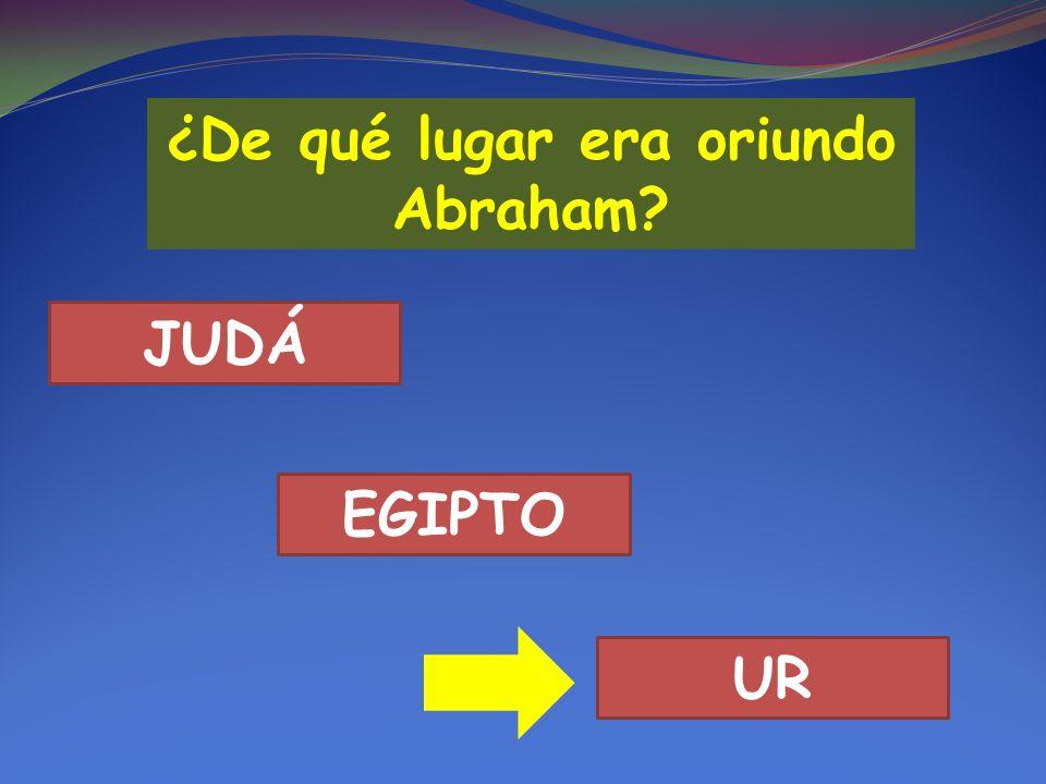 ¿De qué lugar era oriundo Abraham