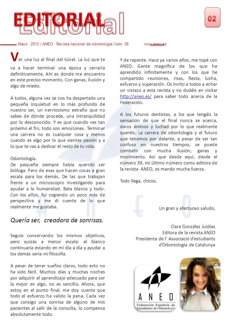 Editorial EDITORIAL. 02. Mayo · 2013 | ANEO · Revista nacional de odontología | núm. 39 www.aneo.es.