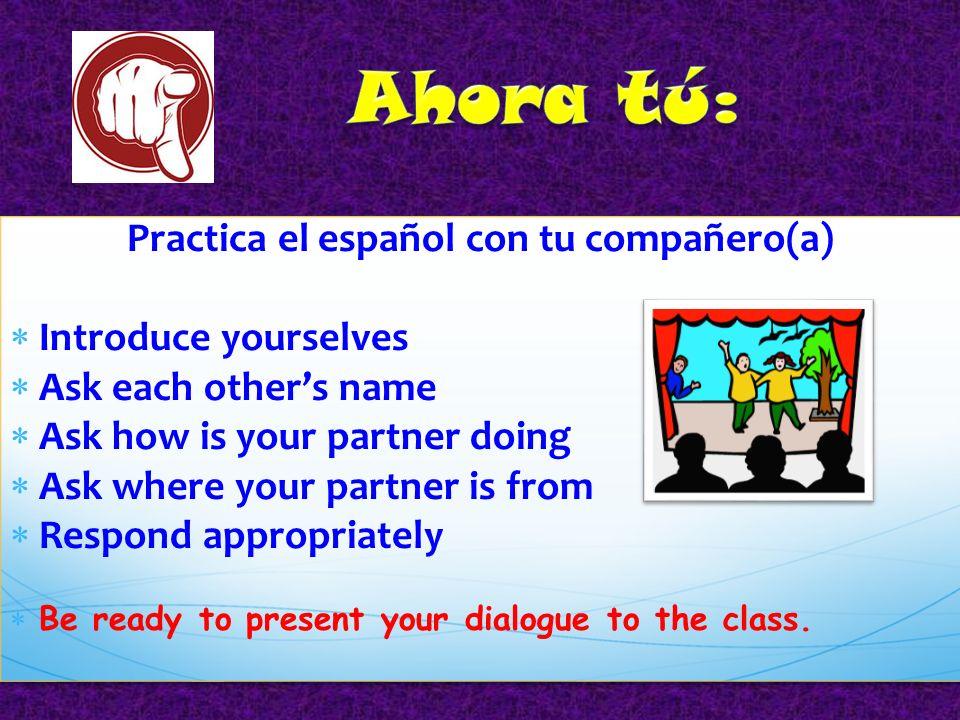 Practica el español con tu compañero(a)