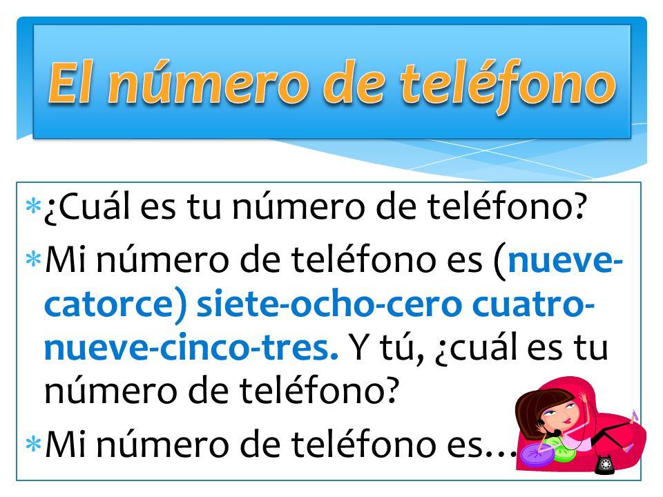 El número de teléfono ¿Cuál es tu número de teléfono
