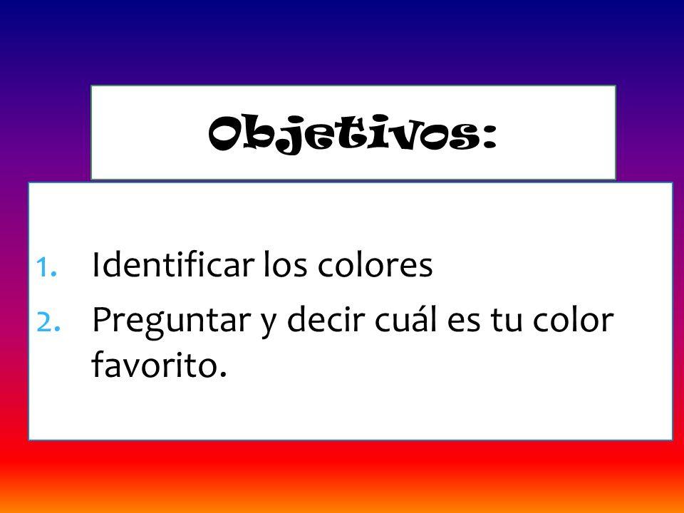 Objetivos: Identificar los colores