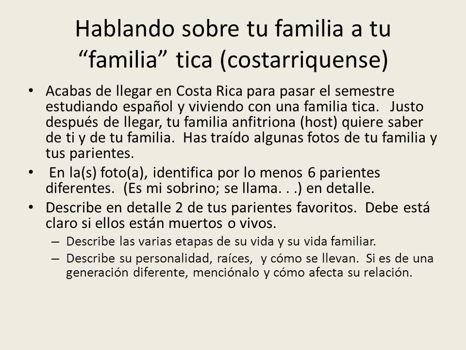 Hablando sobre tu familia a tu familia tica (costarriquense)