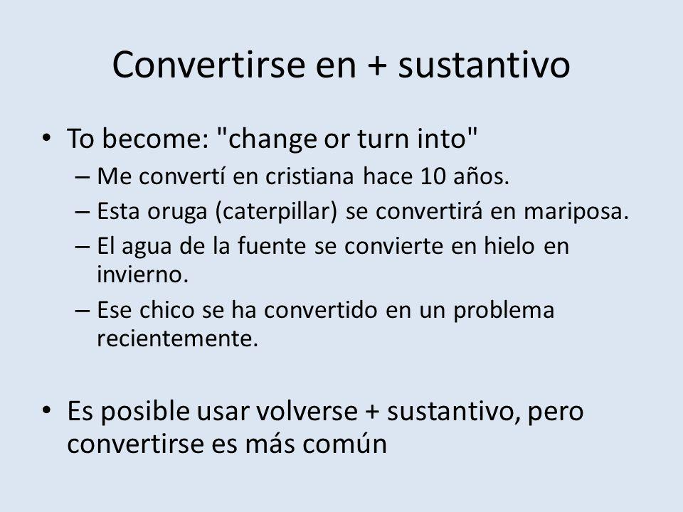 Convertirse en + sustantivo