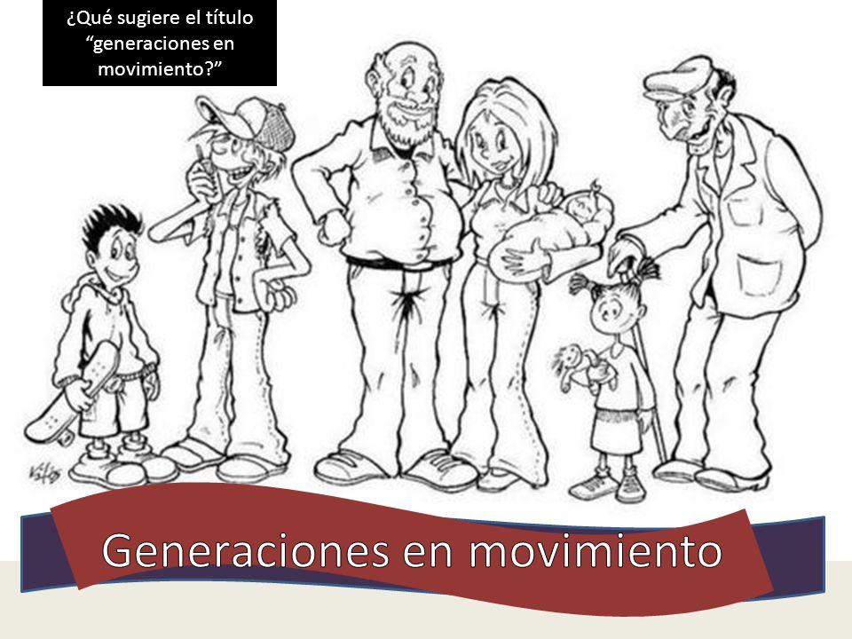 Generaciones en movimiento