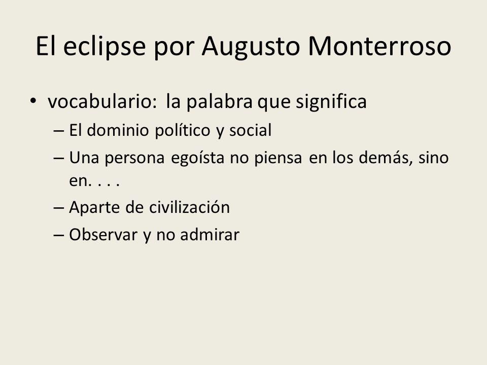 El eclipse por Augusto Monterroso