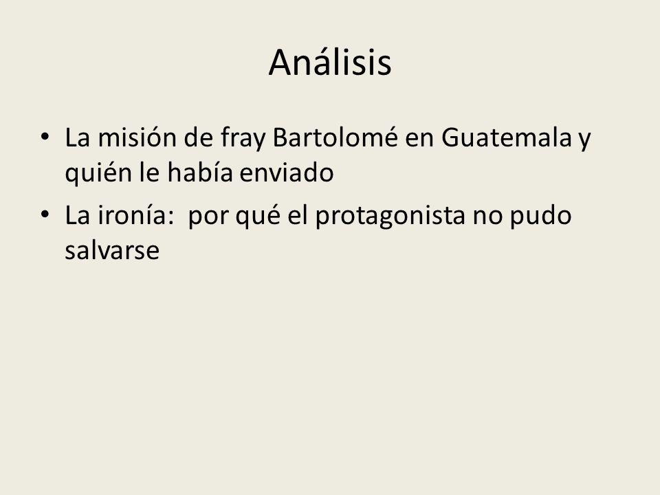 Análisis La misión de fray Bartolomé en Guatemala y quién le había enviado.