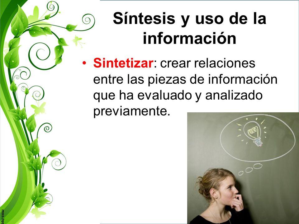 Síntesis y uso de la información